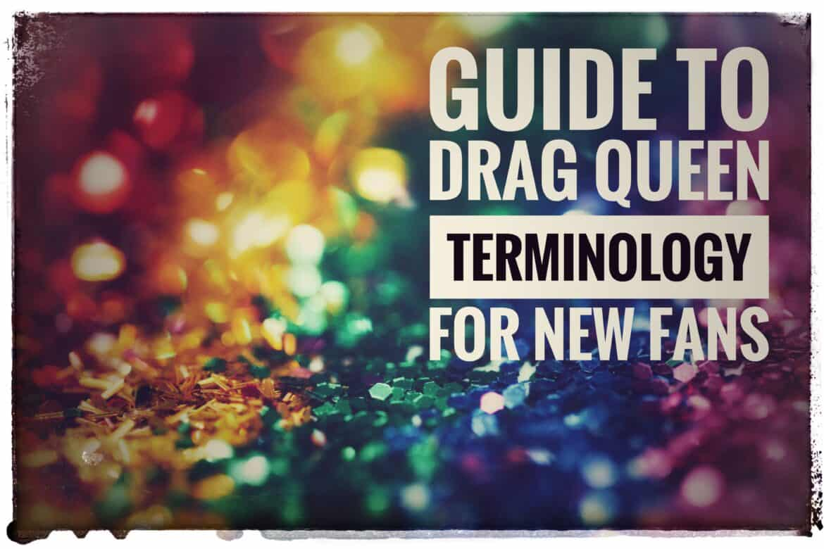 Guide to Drage Queen Terminology