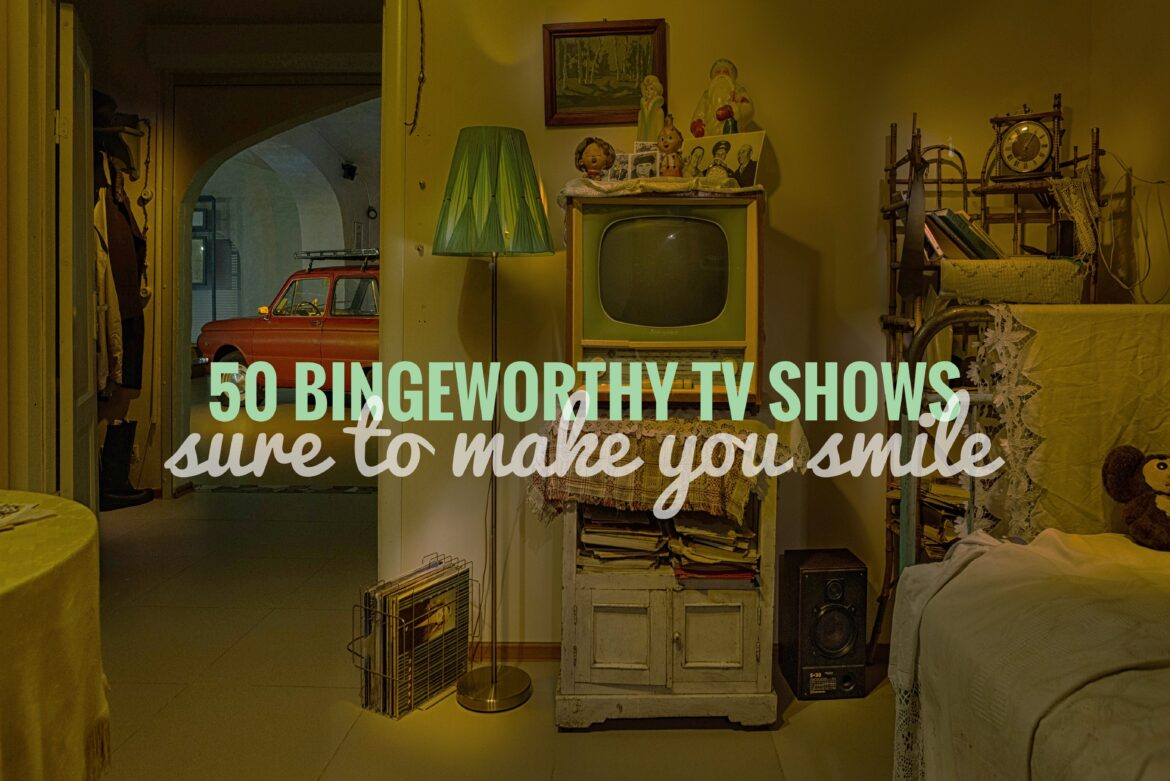 50 Bingeworthy shows sure to make you smile