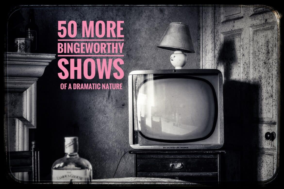 50 more bingeworthy shows