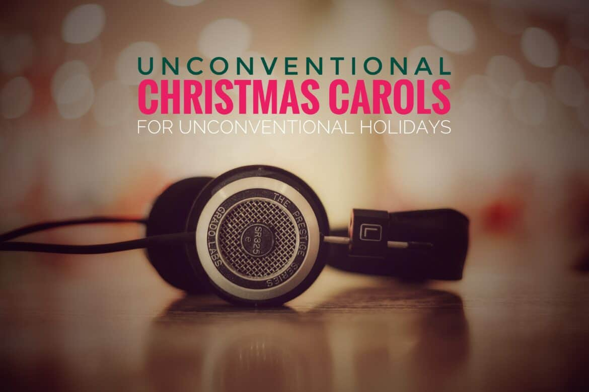 Unconventional Christmas Carols