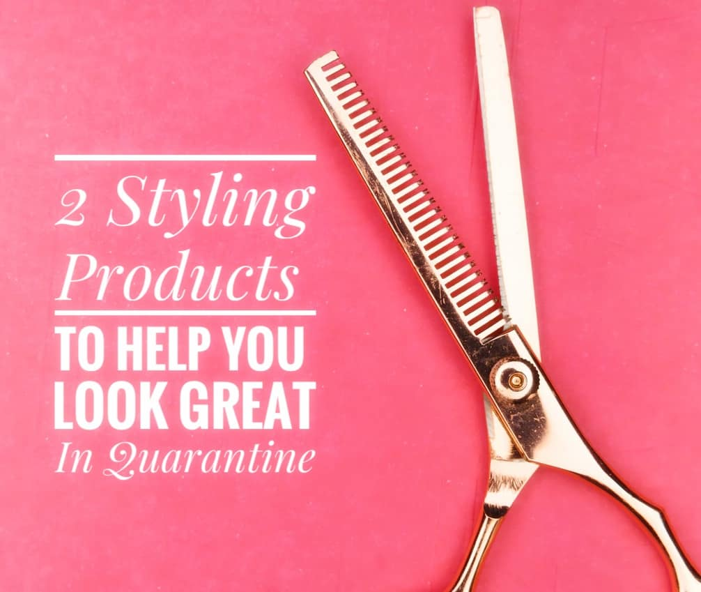 2 Styling Products To Help You Look Great In Quarantine