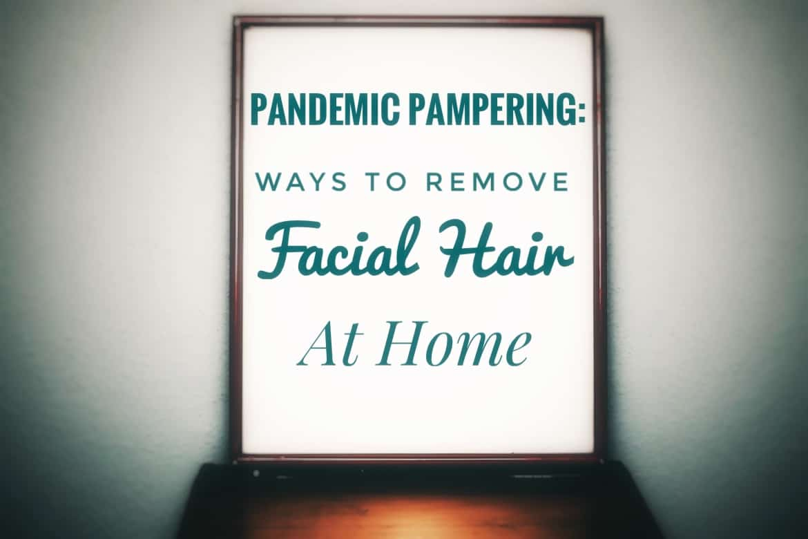 Ways To Remove Facial Hair At Home