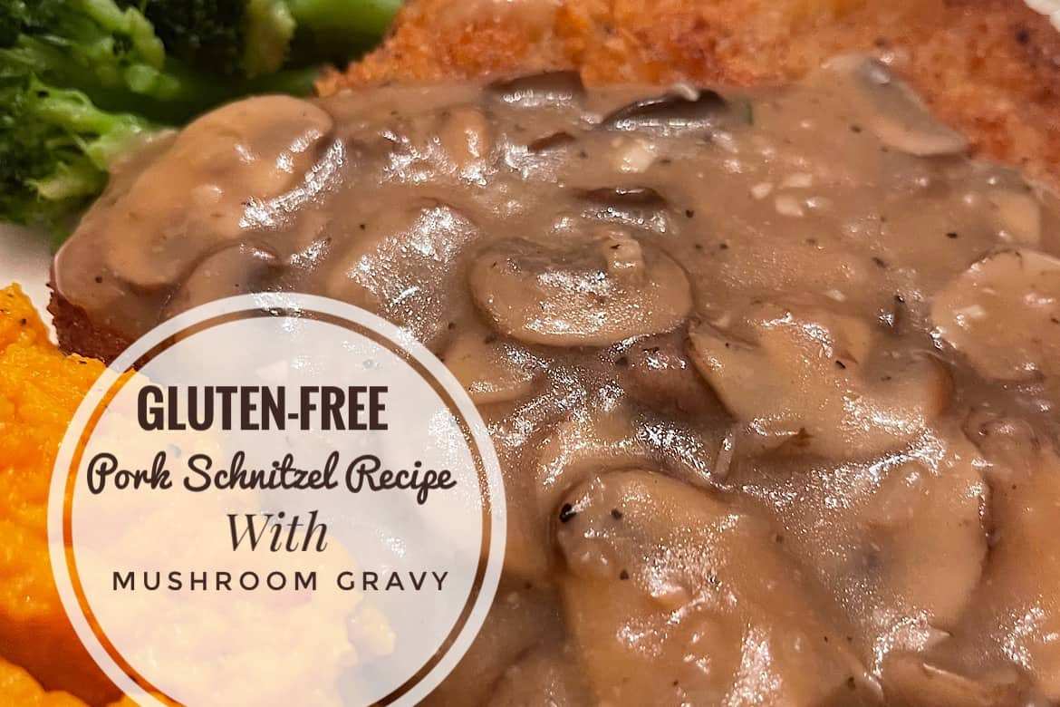 Gluten-Free Pork Schnitzel Recipe with Mushroom Gravy