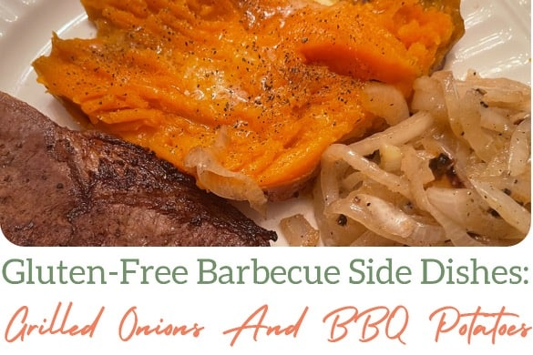Gluten-Free Barbecue Side Dishes: Grilled Onions And BBQ Potatoes