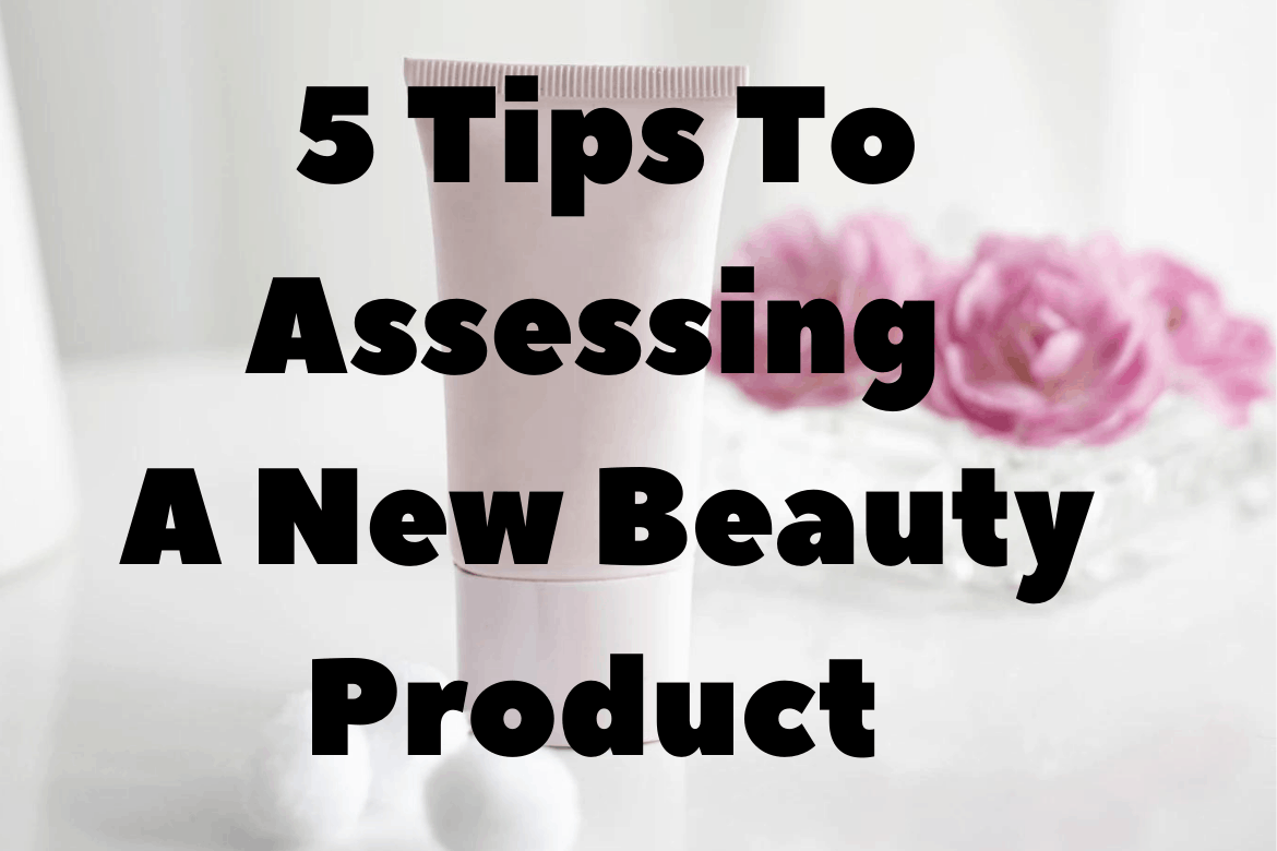 5 tips to assessing a new beauty product. Thanks to GLOBENCER for making this photo available on Unsplash
